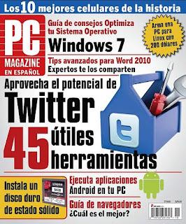 PC MAGAZINE: Aprovecha el potencial de Twitter 45 Útiles herramientas [Octubre 2010]